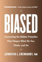 Biased: Uncovering the Hidden Prejudice that Shapes What We Think, See, and Do