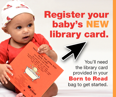 Register your baby's NEW library card