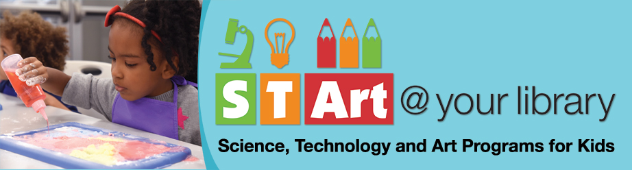 STArt @ your library - Science, Technology and Art Programs for Kids | January-December 2018