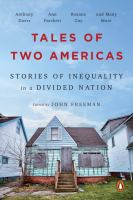Tales of two Americas : stories of inequality in a divided nation edited