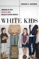 White kids : growing up with privilege in a racially divided America