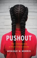 Pushout : the criminalization of Black girls in schools