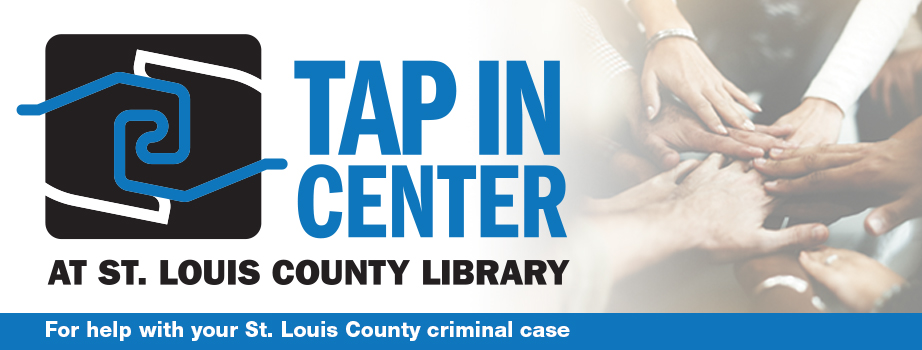 Tap In Center at St. Louis County Library - For help with your St. Louis County criminal case
