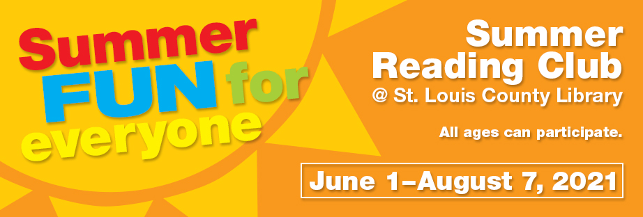 Summer FUN for Everyone! Summer Reading Club - June 1-August 7, 2021